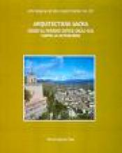ARQUITECTURA SACRA VOL. 2 - DESDE EL PERIODO GOTICO (SIGLO XVIII) HASTA LA ACTUALIDAD