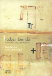 TRADUZIR DERRIDA - POLITICAS E DESCONSTRUCOES