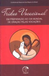 TRÍDUO VOCACIONAL - EM PREPARACAO AO DIA MUNDIAL DE ORACAO PELAS VOCACOES