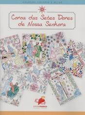 COROA DAS SETES DORES DE NOSSA SENHORA - COLORIR E REZAR