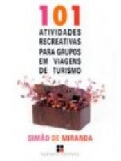 101 ATIVIDADES RECREATIVAS PARA GRUPOS EM VIAGENS DE...