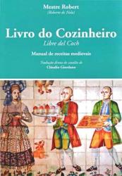 LIVRO DO COZINHEIRO - MANUAL DE RECEITA MEDIEVAIS