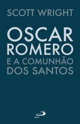 OSCAR ROMERO E A COMUNHÃO DOS SANTOS