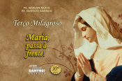 TERÇO MILAGROSO MARIA PASSA A FRENTE