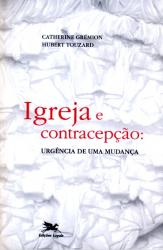 IGREJA E CONTRACEPÇÃO - URGÊNCIA DE UMA MUDANÇA
