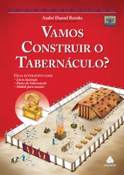 VAMOS CONSTRUIR O TABERNÁCULO