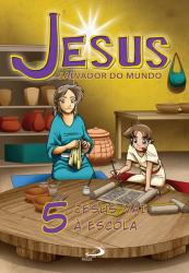 JESUS VAI A ESCOLA  5 - COL. JESUS SALVADOR DO MUNDO