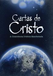 CARTAS DE CRISTO A CONSCIENCIA CRISTICA MANIFESTADA - 2ª