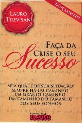 FACA DA CRISE O SEU SUCESSO