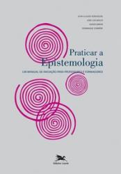 PRATICAR A EPISTEMOLOGIA