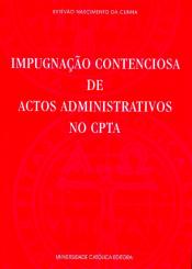 IMPUGNACAO CONTENCIOSA DE ACTOS ADMINISTRATIVOS NO CPTA