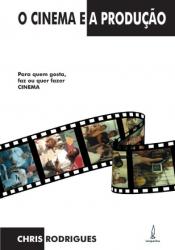 CINEMA E A PRODUCAO, O