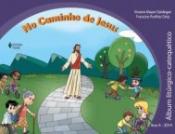 NO CAMINHO DE JESUS - ÁLBUM LITÚRGICO CATEQUÉTICO - ANO A - 2014