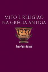 MITO E RELIGIAO NA GRECIA ANTIGA