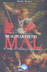IMAGINARIOS DOS MAL NA BIBLIA NA TEOLOGIA E NA FILOSOFIA