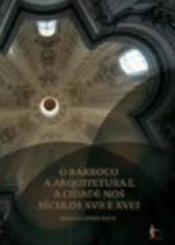 BARROCO, ARQUITETURA E A CIDADE NOS SECULOS XVII E XVIII, O