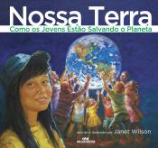 NOSSA TERRA - COMO OS JOVENS ESTÃO SALVANDO O PLANETA