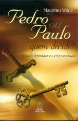 PEDRO OU PAULO QUEM DECIDE - O ADMINISTRADOR E O...