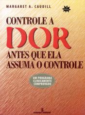 CONTROLE A DOR ANTES QUE ELA ASSUMA O CONTROLE