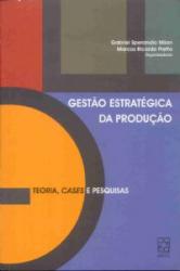 GESTAO ESTRATEGICA DA PRODUCAO - TEORIA CASES E...