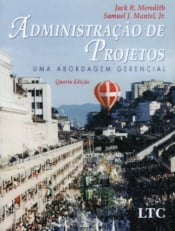 ADMINISTRAÇÃO DE PROJETOS - UMA ABORDAGEM GERENCIAL