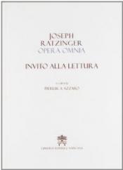 JOSEPH RATZINGER OPERA OMNIA INVITO ALLA LETTURA