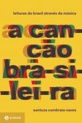 CANCAO BRASILEIRA, A - LEITURAS DO BRASIL ATRAVES DA MUSICA