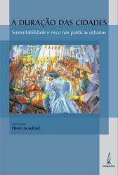 DURACAO DAS CIDADES, A - SUSTENTABILIDADE E RISCO...