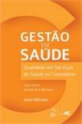 GESTAO EM SAUDE - QUALIDADE EM SERVICOS DE SAUDE NO CONSULTORIO