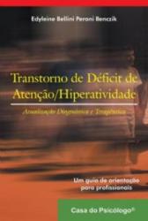 TRANSTORNO DE DEFICIT DE ATENÇAO/HIPERATIVIDADE - ATUALIZAÇÃO DIAGNOSTICA E TERAPEUTICA