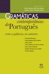 GRAMÁTICAS CONTEMPORÂNEAS DO PORTUGUÊS: COM A PALAVRA, OS AUTORES