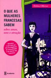 QUE AS MULHERES FRANCESAS SABEM, O