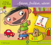 ADEUS FRALDAS ADEUS - COLECAO TRIS-TRAS