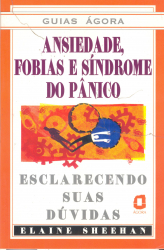 GUIAS ÁGORA - ANSIEDADE FOBIAS E SINDROME DE PANICO