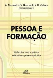 PESSOA E FORMACAO - REFLEXOES PARA A PRATICA EDUCATIVA E PSICOTERAPEUTICA