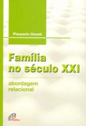 FAMILIA NO SECULO XXI - ABORDAGEM RELACIONAL