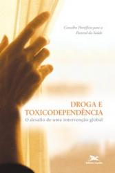 DROGA E TOXICODEPENDÊNCIA - O DESAFIO DE UMA INTERVENÇÃO GLOBAL