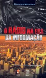 RADIO NA ERA DA INFORMACAO, O - TEORIA E TECNICA...