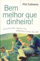 BEM MELHOR QUE DINHEIRO - ENCONTRANDO RIQUEZA NAS...