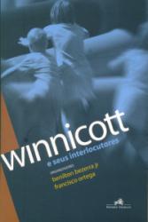 WINNICOTT E SEUS INTERLOCUTORES