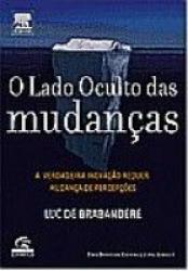 LADO OCULTO DAS MUDANCAS, O - A VERDADEIRA INVACAO...