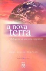 NOVA TERRA, A - O DESPERTAR DE UMA NOVA CONSCIENCIA