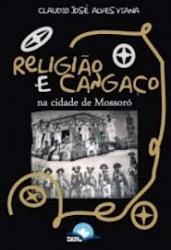RELIGIÃO E CANGAÇO NA CIDADE DE MOSSORÓ
