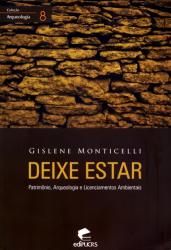 DEIXE ESTAR - PATRIMONIO ARQUEOLOGIA E LICENCIAMENTOS AMBIENTAIS
