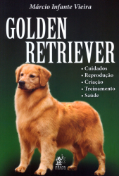 GOLDEN RETRIEVER - CUIDADOS REPRODUCAO CRIACAO TREINAMENTO SAUDE