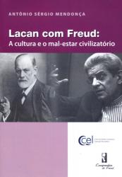 LACAN COM FREUD - A CULTURA E O MAL ESTAR CIVILIZATORIO