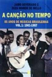 CANCAO NO TEMPO, A - VOL. 01 - 1901-1957