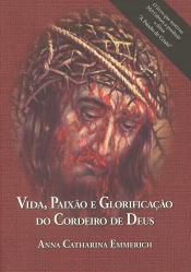 VIDA PAIXAO E GLORIFICACAO DO CORDEIRO DE DEUS