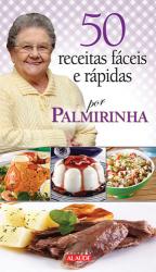 50 RECEITAS FACEIS E RAPIDAS POR PALMIRINHA
