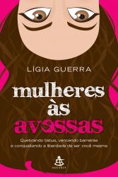 MULHERES AS AVESSAS - QUEBRANDO TABUS VENCENDO BARREIRAS E CONQUISTANDO A